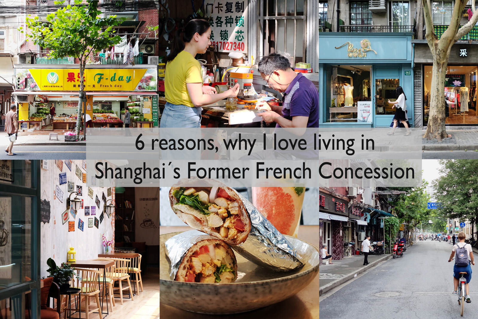 6 reasons why I love living in Shanghai´s Former French Concession